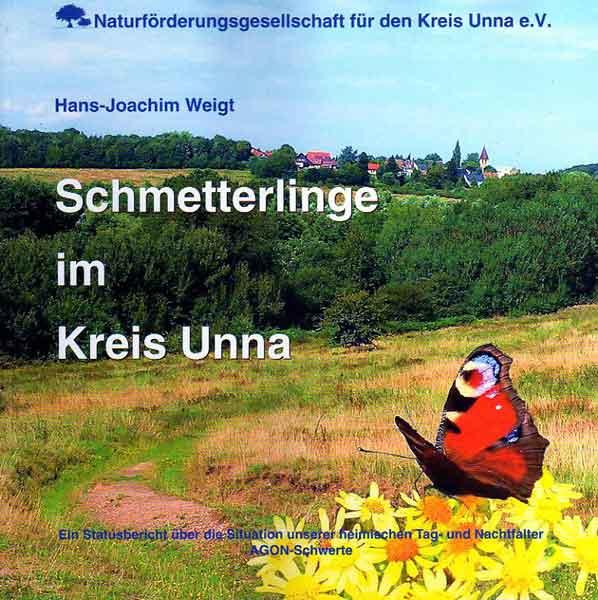 Hans-Joachim Weigt: Schmetterlinge im Kreis Unna - Band 3 der Naturkundlichen Reihe der NFG